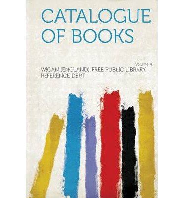 Catalogue of Books Volume 4