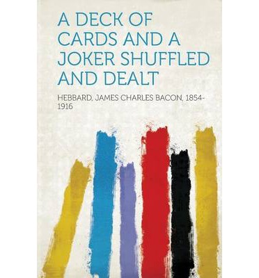 A Deck of Cards and a Joker Shuffled and Dealt