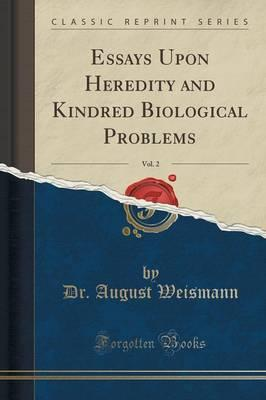 essays on heredity and kindred biological subjects Buy essays upon heredity and kindred biological problems at big-saves-storecom.