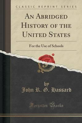 An Abridged History of the United States : For the Use of Schools (Classic Reprint)