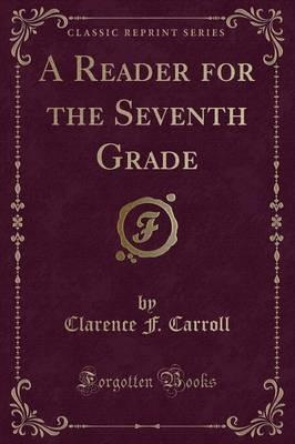 A Reader for the Seventh Grade (Classic Reprint)