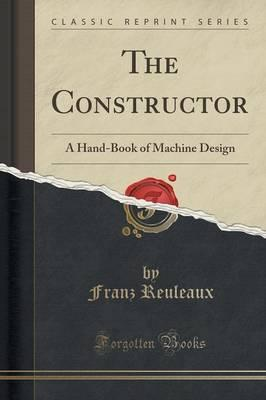 The Constructor : A Hand-Book of Machine Design (Classic Reprint)