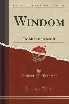 Windom : The Man and the School (Classic Reprint)