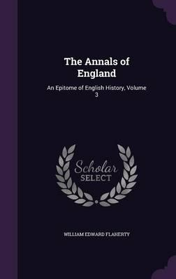 The Annals of England : An Epitome of English History, Volume 3