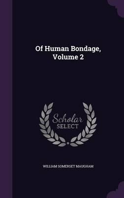 Of Human Bondage, Volume 2