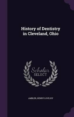 History of Dentistry in Cleveland, Ohio