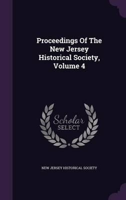 Proceedings of the New Jersey Historical Society, Volume 4