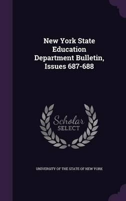 New York State Education Department Bulletin, Issues 687-688