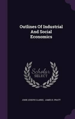 Outlines of Industrial and Social Economics