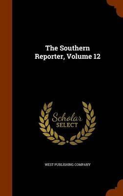 The Southern Reporter, Volume 12