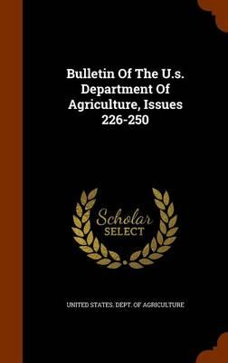Bulletin of the U.S. Department of Agriculture, Issues 226-250