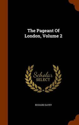 The Pageant of London, Volume 2