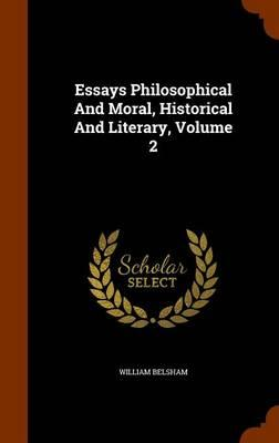 Essays Philosophical and Moral, Historical and Literary, Volume 2