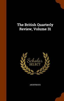 The British Quarterly Review, Volume 31