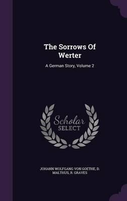 The Sorrows of Werter : A German Story, Volume 2