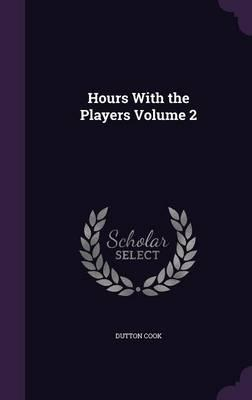 Hours with the Players Volume 2