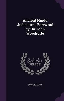 Ancient Hindu Judicature; Foreword by Sir John Woodroffe