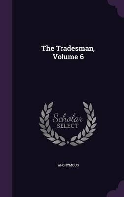 The Tradesman, Volume 6
