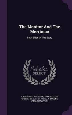 The Monitor and the Merrimac : Both Sides of the Story
