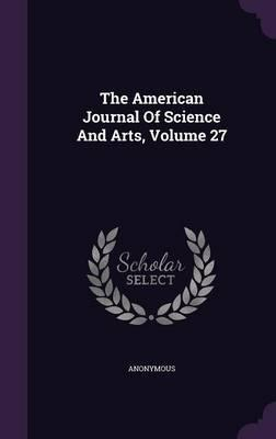 The American Journal of Science and Arts, Volume 27