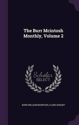 The Burr McIntosh Monthly, Volume 2
