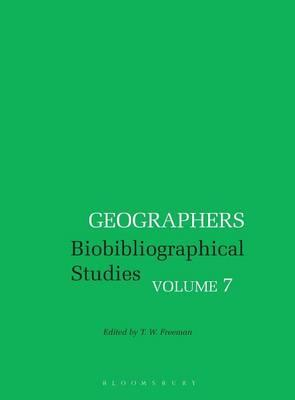 Geographers: Volume 7 : Biobibliographical Studies