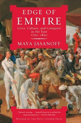 Edge of Empire : Lives, Culture, and Conquest in the East, 1750-1850