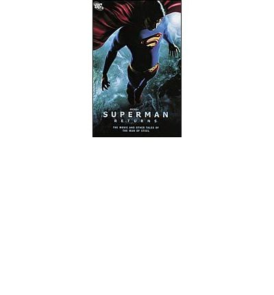 Superman Returns: The Movie & Other Tales of the Man of Steel