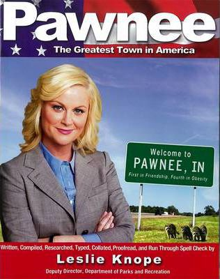 Pawnee : The Greatest Town in America
