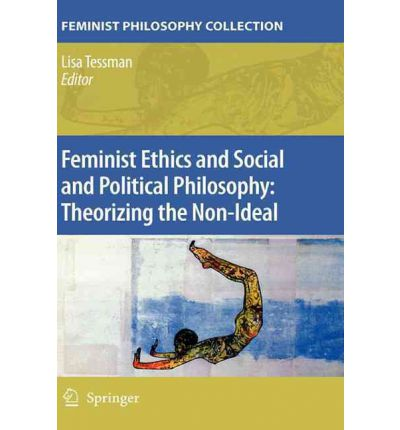 feminism and sex ethics Invaluable for courses in social philosophy, sexuality, social ethics, and feminism,  no other volume can give students a more comprehensive discussion of love's.
