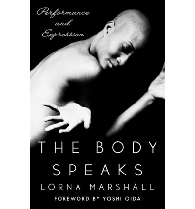 The Body Speaks : Performance and Expression