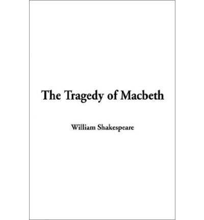 an analysis of tragedy in macbeth by william shakespeare If looking for a ebook by william shakespeare macbeth in pdf form,  macbeth with detailed notes and analysis,  macbeth, tragedy in five acts by william.