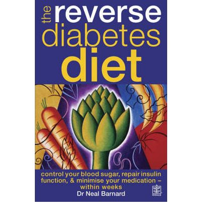 The Reverse Diabetes Diet : Control Your Blood Sugar, Repair Insulin Function and Minimise Your Medication - within Weeks