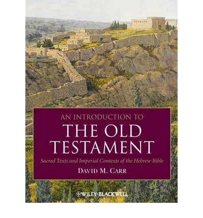 Google Buchsuche kostenloser Download An Introduction to the Old Testament : Sacred Texts and Imperial Contexts of the Hebrew Bible by David M. Carr in German PDF FB2