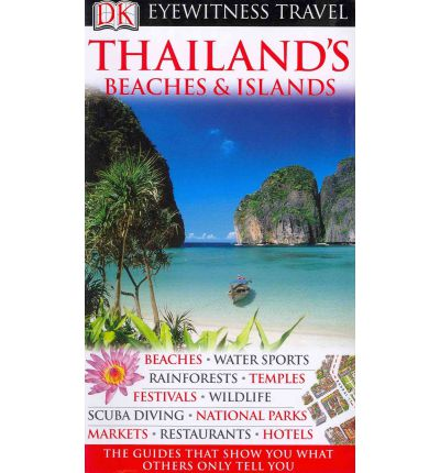 DK Eyewitness Travel Guide: Thailand's Beaches & Islands