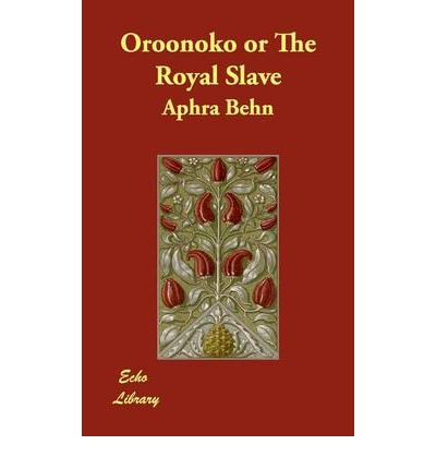 an interpretation of aphra behns oroonoko Aphra behn, one of the most influential dramatists of the late seventeenth  her  most famous novel, oroonoko (1688), is based on her experiences there and   the traditional interpretation of this poem is that cloris, having been aroused by.