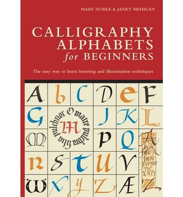Calligraphy Alphabets For Beginners Mary Noble