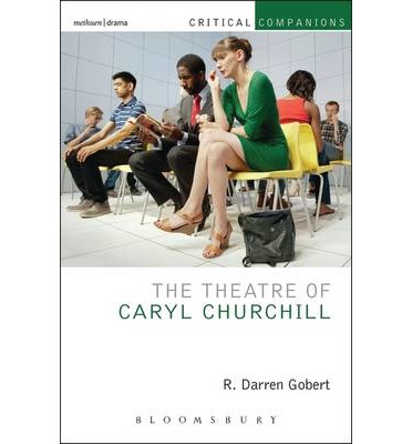brechtian theater and caryl churchill essay With two new plays opening at the royal court, caryl churchill has remade   brecht, beckett, a roll call to which we could easily add churchill  on paper the  white spaces seem frightening, threatening to engulf the words.