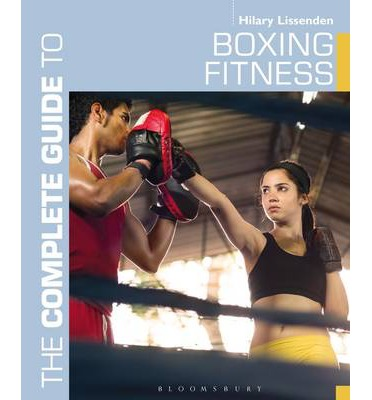 The Complete Guide to Boxing Fitness : A Non-Contact Boxing Training Manual