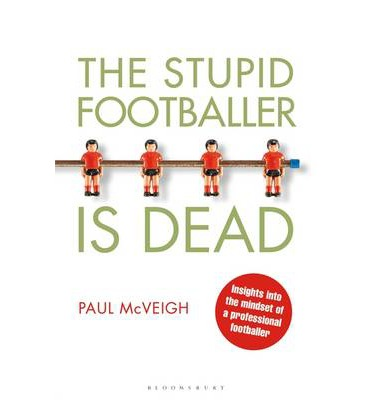 The Stupid Footballer is Dead Book (Paul McVeigh - 2013) (ID:57343)