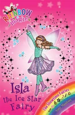 Isla the Ice Star Fairy: Book 6 : The Showtime Fairies