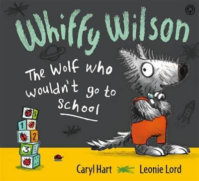 The Whiffy Wilson - The Wolf Who Wouldn't Go to School