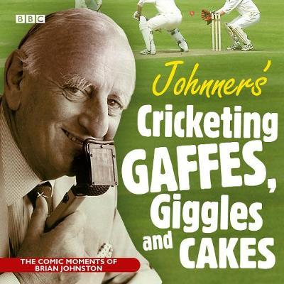 Johnners' Cricketing, Gaffes, Giggles and Cakes