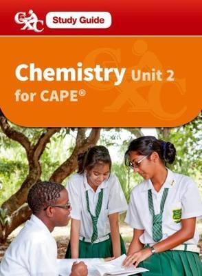 Chemistry for CAPE Unit 2 CXC A CXC Study Guide