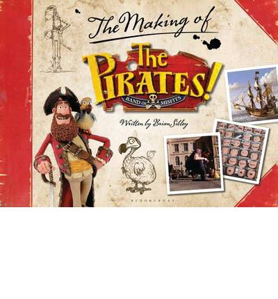 The Pirates! In an Adventure with Scientists: The Making of the Sony/Aardman Movie