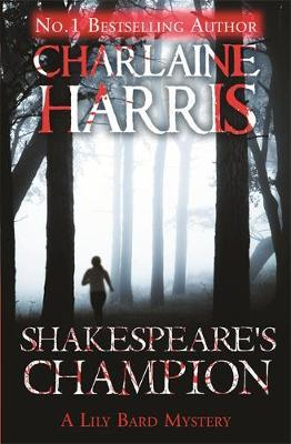 Shakespeare's Champion : A Lily Bard Mystery