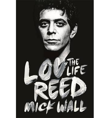 Lou Reed : The Life