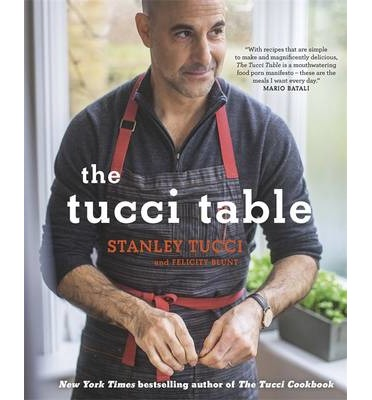 The Tucci Table : Cooking with Family and Friends