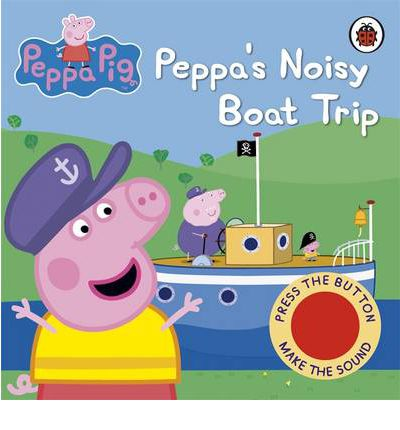 Peppa's Noisy Boat Trip Sound Book