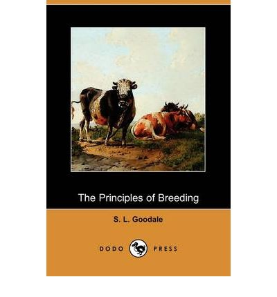 The Principles of Breeding; Or, Glimpses at the Physiological Laws Involved in the Reproduction and Improvement of Domestic Animals (Dodo Press)